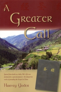 [A Greater Call (by Harvey Yoder)]