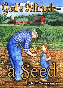 [God's Miracle -- a Seed (by Rebecca Newswanger)]