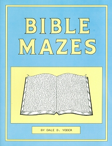 [Bible Mazes (by Dale D. Yoder)]