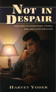 [Not in Despair (by Harvey Yoder)]