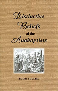 [Distinctive Beliefs of the Anabaptists (by David G Burkholder)]