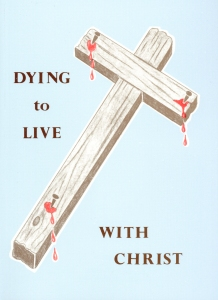 [Dying to Live with Christ]
