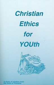[Christian Ethics for Youth (by Faythelma Bechtel)]
