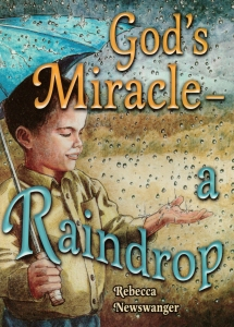[God's Miracle -- A Raindrop (by Rebecca Newswanger)]