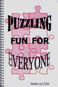 [Puzzling Fun for Everyone (by Faythelma Bechtel and Sonya Bechtel Miller)]