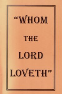 [Whom the Lord Loveth (by J. R. Miller)]